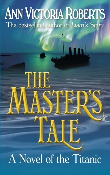The Master's Tale – A Novel of the Titanic